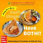 Order your favourite dosa and get 1 more FREE at at Saravanaa Bhavan, Delta BC